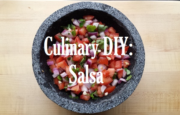 Culinary DIY: Salsa