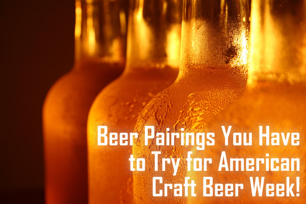Beer Pairings For American CraftBeer Week